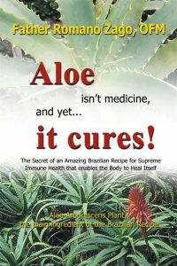 Aloe Isn't Medicine, and Yet...It Cures! Book